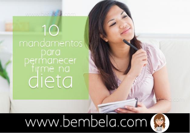 10 mandamentos para permanecer firme na dieta - Bem Bela