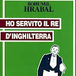 Ho servito il re d'Inghilterra / Bohumil Hrabal