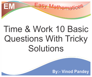 Know the Maths Short Tricks in Hindi . Here we shared Mathematics Shortcuts in solution for Competitive Exam Preparations such as SSC, IBPS, Clerk and others. Solve the Maths Questions of Time & Work, Pipe & Cisterns, Time & Distance, Profit & Loss, Problems on Trains, Alligation & Mixture, Simple Interest, Compound Interest, Problems on Ages, Percentage, Boats & Streams, Ratio & Proportion by easy Mathematics tricks
