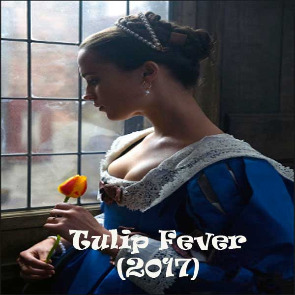 Tulip Fever, Film Tulip Fever, Tulip Fever Synopsis, Tulip Fever Trailer, Tulip Fever Review, Download Poster Film Tulip Fever 2017