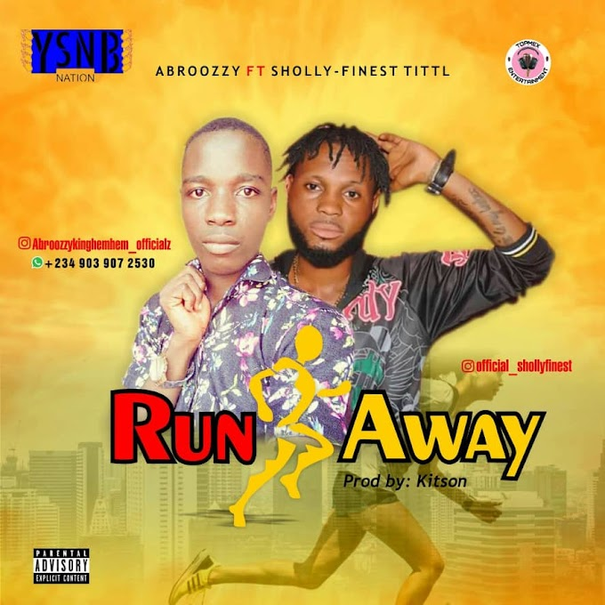 [MUSIC] Abroozzy - Run away ft Sholly finest