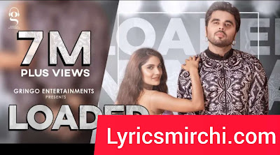 Loaded Song Lyrics | Ninja | Latest Punjabi Song 2020