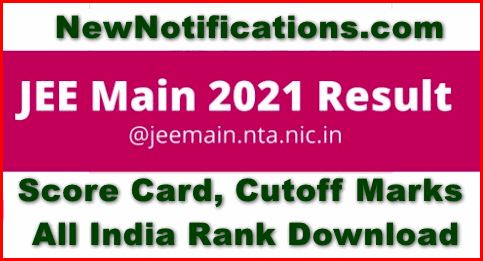 JEE Main Result 2021 (Out Today) – February Score Card, Cutoff Marks & All India Rank Download