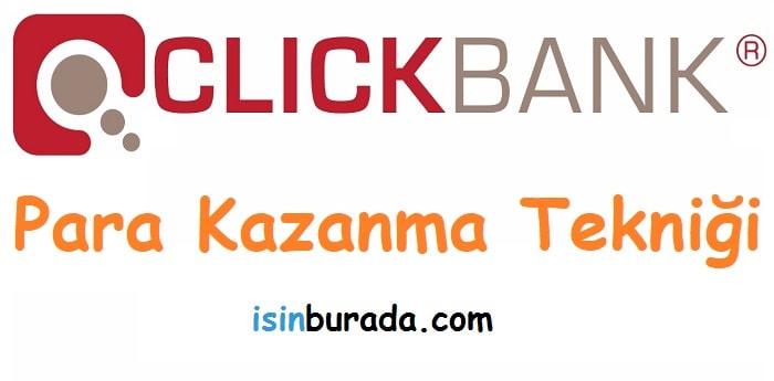 Clickbank Para Kazanma Tekniği