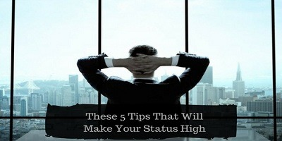 These 5 Tips That Will Make Your Status High