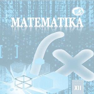 Materi Matematika Kelas XII MIPA/IPS Kurikulum 2013