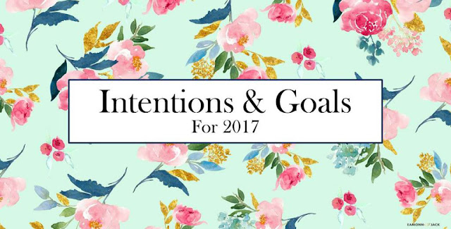 Intentions & Goals 2017