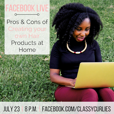ClassyCurlies Facebook Live - pros and cons of making hair products