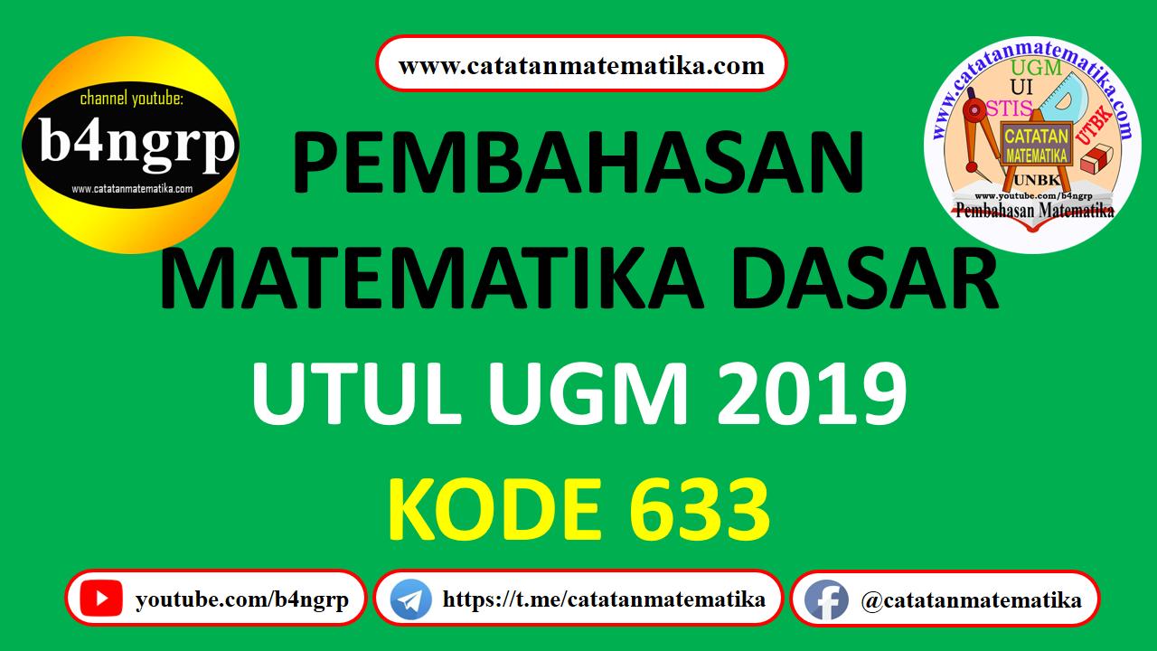 Pembahasan UTUL UGM 2019 Kode 633