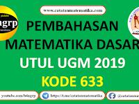Pembahasan UTUL UGM 2019 Kode 633 Matematika Dasar