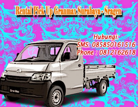 Rental Pick Up Granmax Surabaya - Sragen