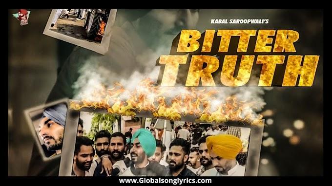 Bitter Truth Song Lyrics Kabal Saroopwali | Jodhbir Chahal | Latest Punjabi Songs |