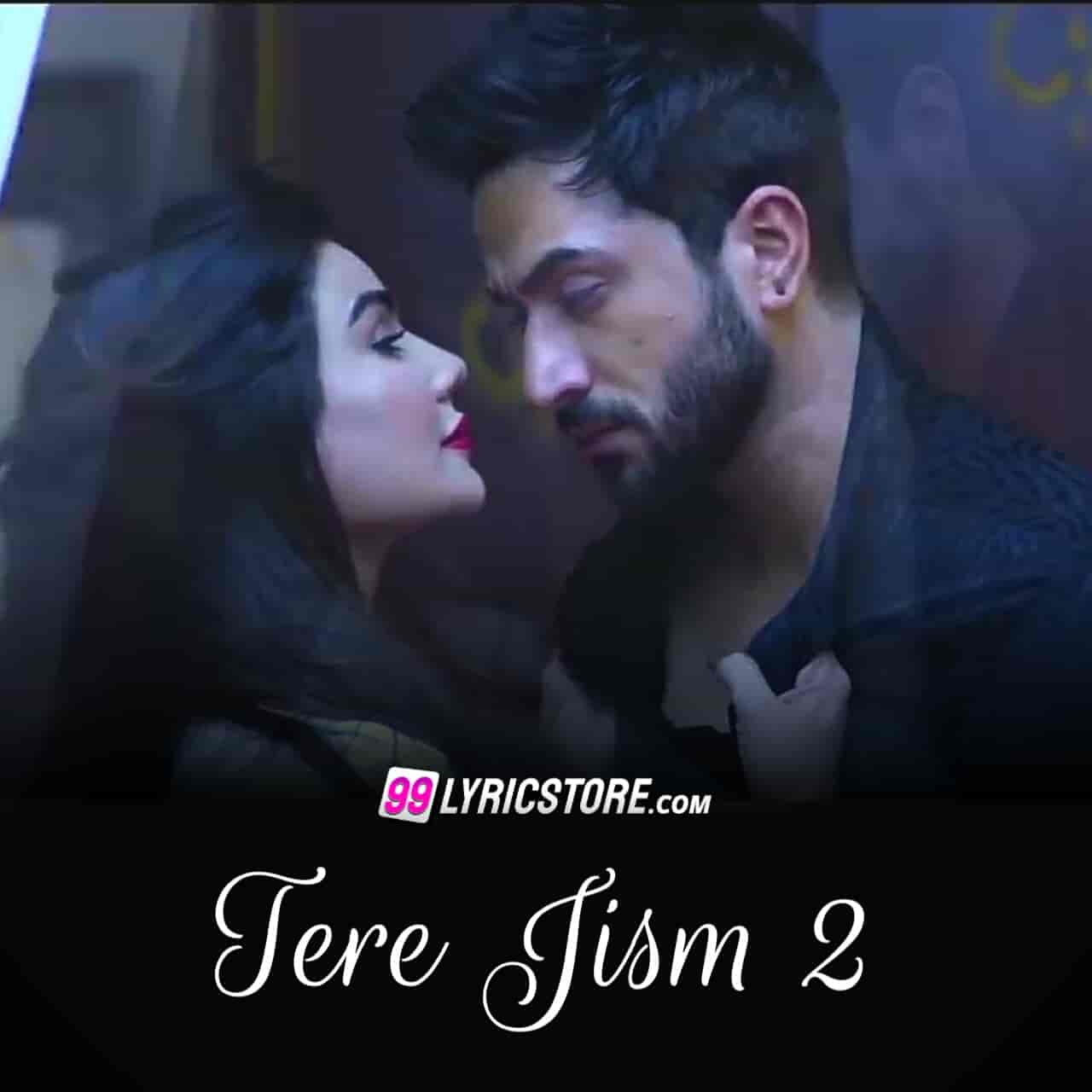 Tere Jism 2 romantic song sung by altaaf sayyed