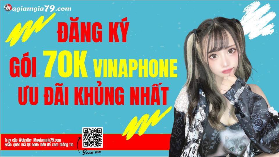 Cách đăng ký gói 70K Vinaphone