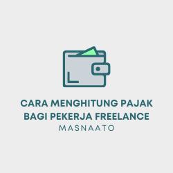 Cara Menghitung Pajak bagi Pekerja Freelance