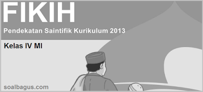 Soal PTS Fiqih Kelas 4 Smt 1 Kunci Jawaban Kurikulum 2013 Th. 2019 - 2020. Terbaru. Ruang Guru