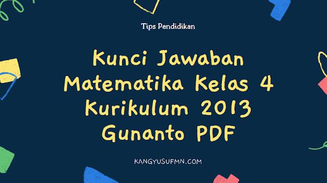 Kunci Jawaban Matematika Kelas 4 Kurikulum 2013 Gunanto PDF