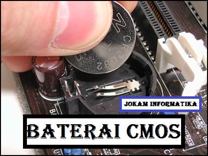 Baterai CMOS : Pengertian, Kinerja, Masalah Dan Cara Mengatasinya - JOKAM INFORMATIKA