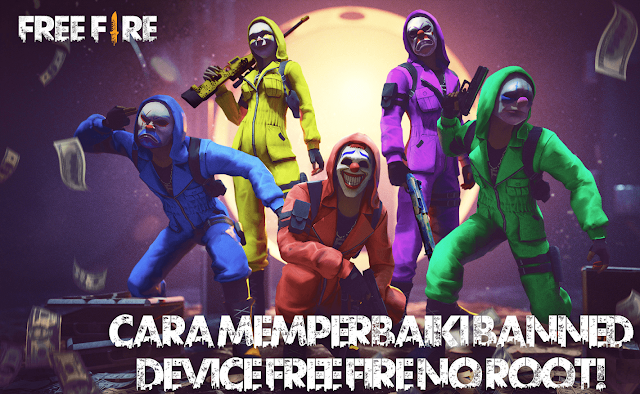 Cara Mudah Unbanned Device Free Fire No Root - NevosTeam