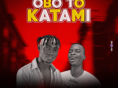 HOT BANG: Cent Remy ft Sir Nupex ~ OBO TO KATAMI