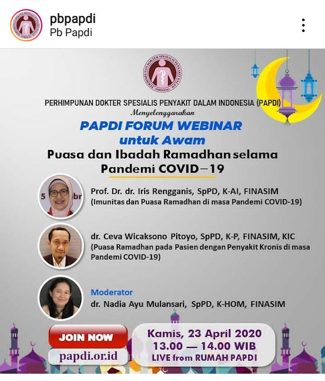 "PAPDI Forum WEBINAR untuk Awam dengan tema ""Puasa dan Ibadah Ramadhan selama Pandemi COVID-19""    Kamis, 23 April 2020"