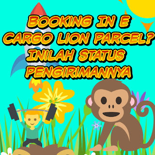 Booking In E Cargo Lion Parcel? Inilah Status Pengirimannya
