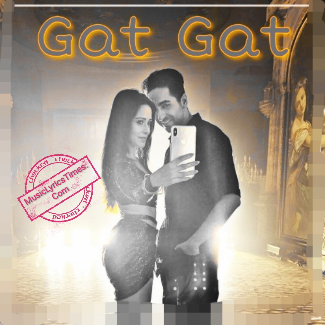 GAT GAT SONG DREAM GIRL LYRICS