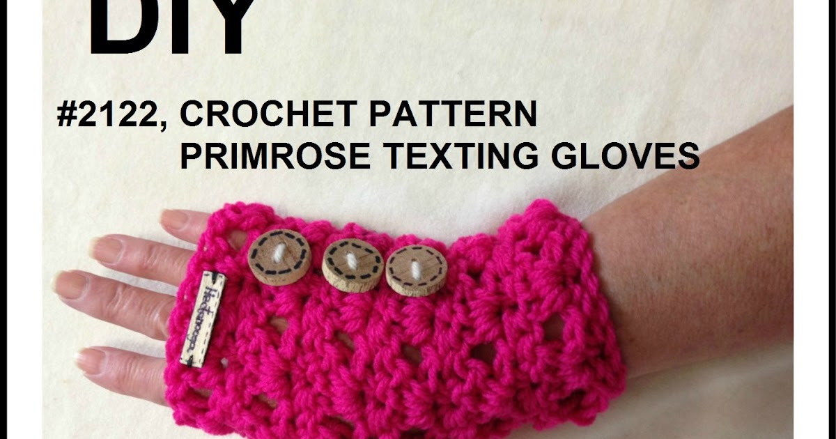 Hectanooga Patterns Free Crochet Pattern Primrose Texting Gloves