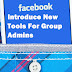 Facebook Launched New Tools For Group Admins
