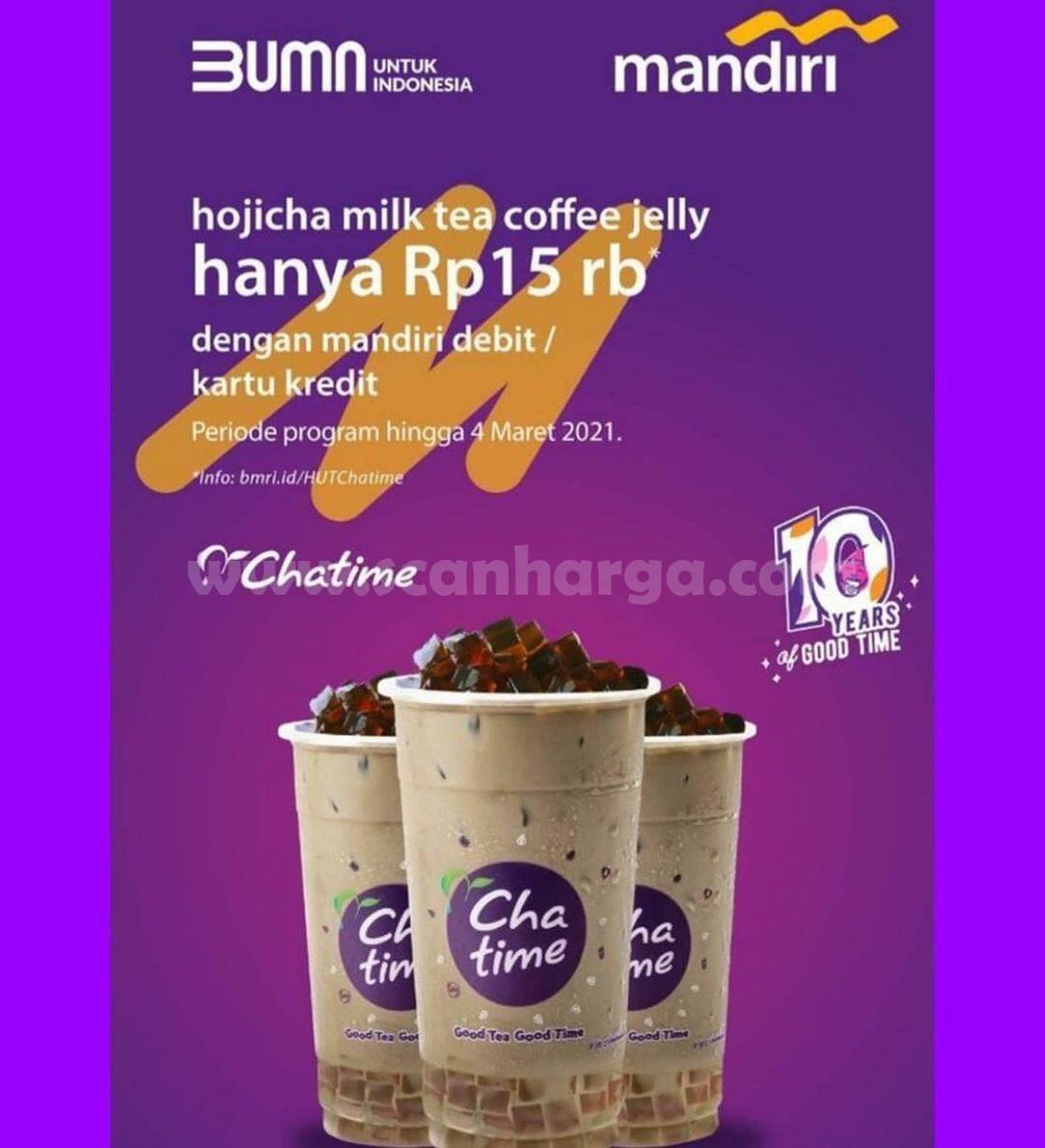 CHATIME Promo Hojicha Milk Tea hanya Rp 15.000 dengan Debit  Kartu Kredit Mandiri