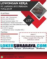 Loker Surabaya Terbaru di PT. Lapindo Inti Persada Cabang Gresik Oktober 2019