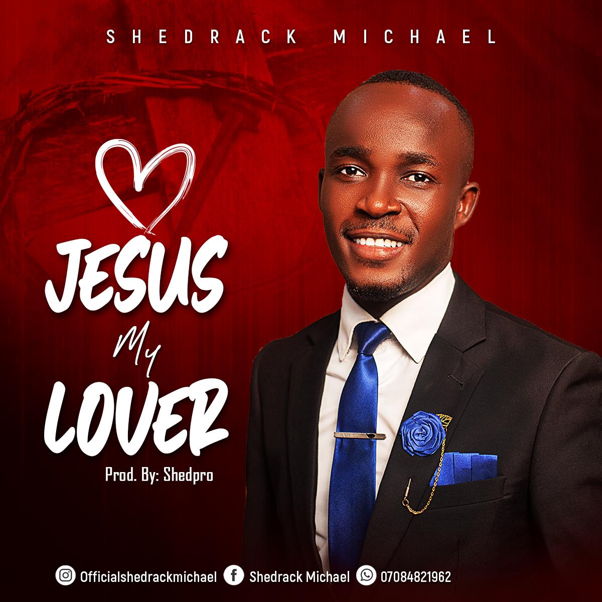 [Gospel music] Shedrack Michael - Jesus my lover (prod. By SheDoro) #hypebenue