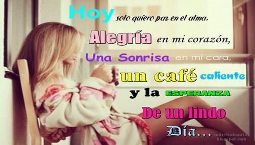 Alegría, café, Esperanza, Frases Bonitas Para Compartir, Hoy, Paz, Sonríe a la vida, Alma, Frases Bonitas Para Compartir,