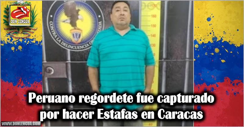 Peruano regordete fue capturado por hacer Estafas en Caracas