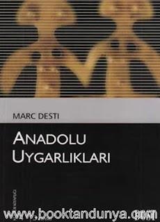 Marc Desti - Anadolu Uygarlıkları