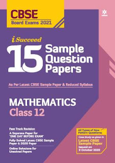 ARIHANT: CBSE New Pattern 15 Sample Paper Mathematics Class 12 for 2021 Exam with Reduced Syllabus[PDF]