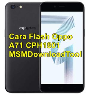 Cara Flash Oppo A71 CPH1801 MSMDownloadTool