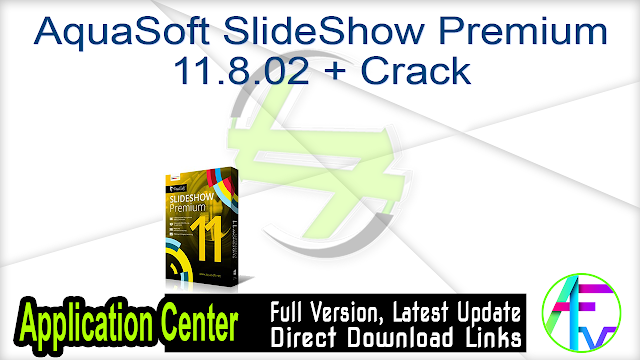 AquaSoft SlideShow Premium 11.8.02 + Crack