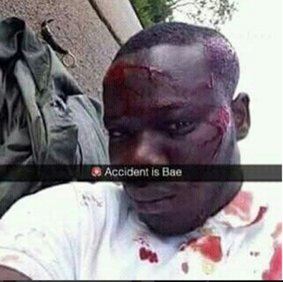 Which is ''accident is bae''..the kind of things you see on social media this days.