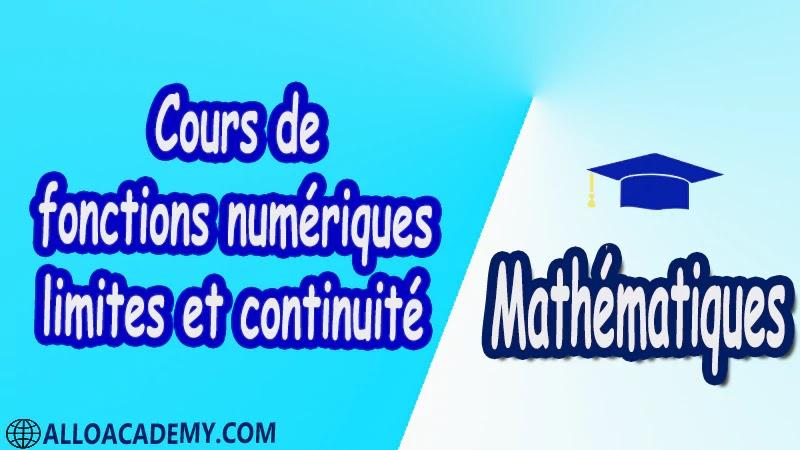 Cours de fonctions numériques, limites et continuité Mathématiques, Maths, Analyse 1, Les réels, Les fonctions d'une variable réelle, Limites d'une fonction, Fonctions usuelles, Continuité des fonctions, Dérivée d'une fonction, Les suites, Equations différentielles, Propriétés de IR , Cours , résumés , exercices corrigés , devoirs corrigés , Examens corrigés , prof de soutien scolaire a domicile , cours gratuit , cours gratuit en ligne , cours particuliers , cours à domicile , soutien scolaire à domicile , les cours particuliers , cours de soutien , des cours de soutien , les cours de soutien , professeur de soutien scolaire , cours online , des cours de soutien scolaire , soutien pédagogique.