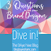Three Key Questions to Ask Your Brand Designer
