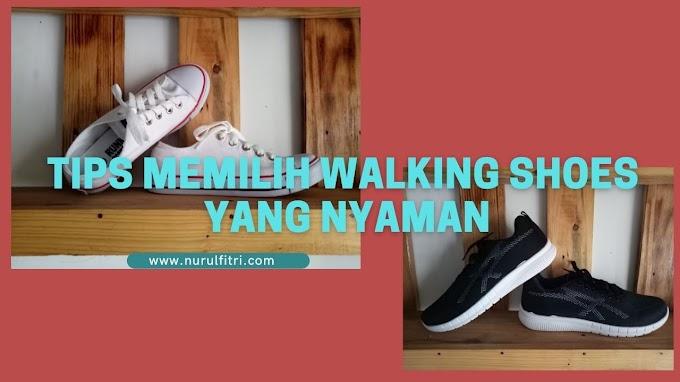 Tips Memilih Walking Shoes Yang Nyaman