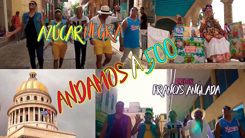 Azúcar Negra - ¨Andamos a 500¨ - Videoclip - Director: Francys Anglada. Portal Del Vídeo Clip Cubano