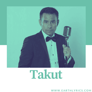 Takut lyrics