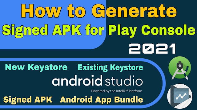 Generate signed apk for google play console 2021