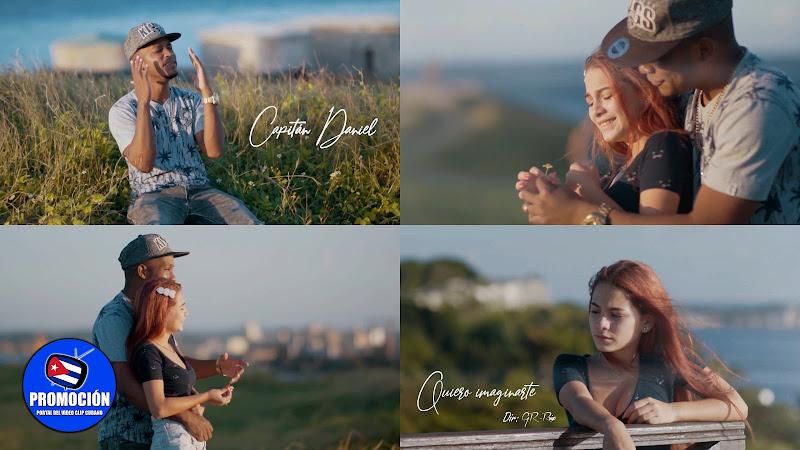Capitán Daniel - ¨Quiero imaginarte¨ - Videoclip - Director: GR Ruiz. Portal Del Vídeo Clip Cubano. Música cubana. Canción. Cuba.