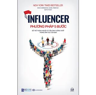 Influencer - Phương Pháp 5 Bước Để Trở Thành Người Có Tầm Ảnh Hưởng Nhất Trong Lĩnh Vực Của Bạn ebook PDF-EPUB-AWZ3-PRC-MOBI