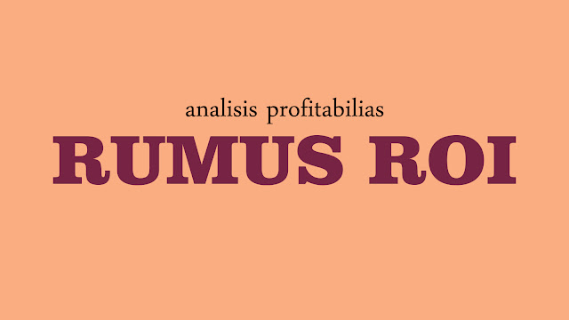 rumus roi, rumus roa, rumus roe, rumus eps, analisis profitabilitas, rasio profitabilitas