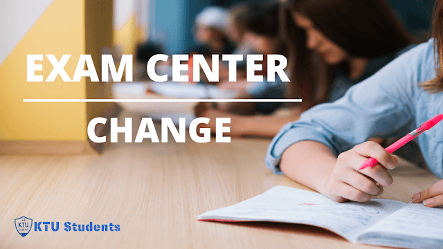 Students can apply for ktu exam center change