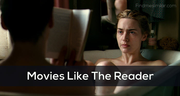 Movies Like The Reader (2008), recommendations